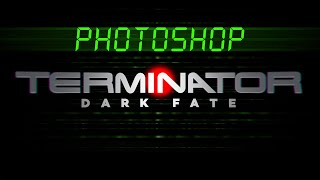 "Photoshop: How to Create the Title from the Movie, ""TERMINATOR: Dark Fate"""