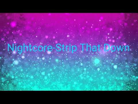 Nightcore-Strip That Down (Lyrics)