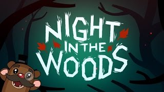 Baer Plays Night in the Woods (Ep. 1)