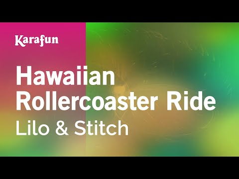 Karaoke Hawaiian Rollercoaster Ride - Lilo & Stitch *
