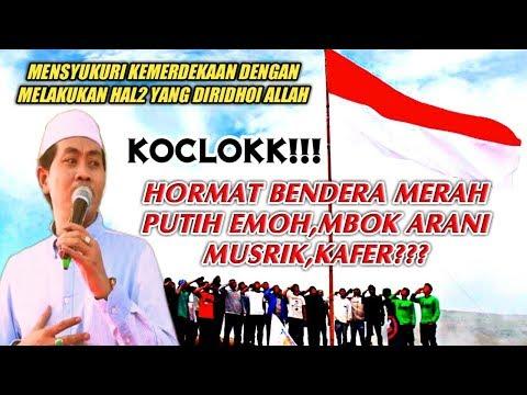 KOCLOK..!! Hormat Bendera Merah Putih Mbok Gep Kafer Musrik ?? KH AnwaR Zahid Special Agustus 2018