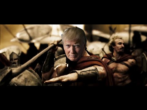 300: Making America Great Again [Donald Trump Parody]