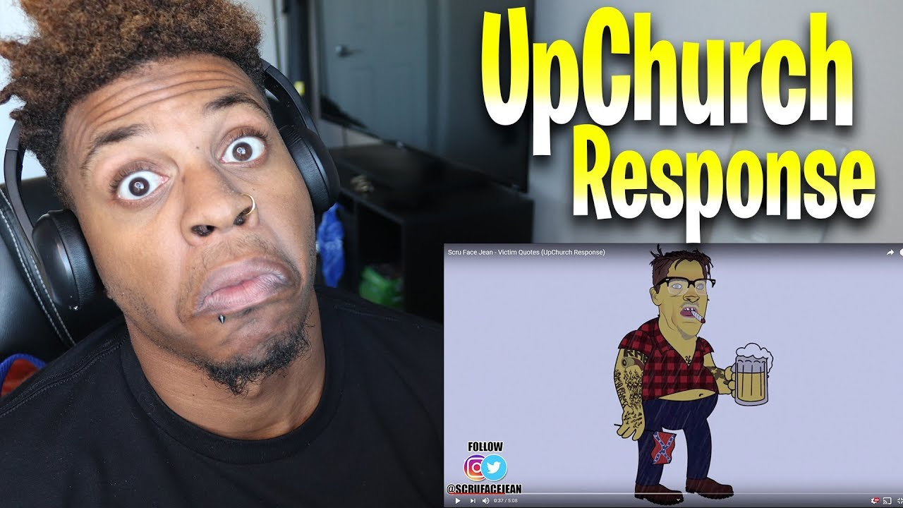Scru Face Jean Victim Quotes Upchurch Response Youtube