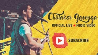 Chillakar Gaoonga ( I Will Sing and Shout) - Official Music Video (LIVE)