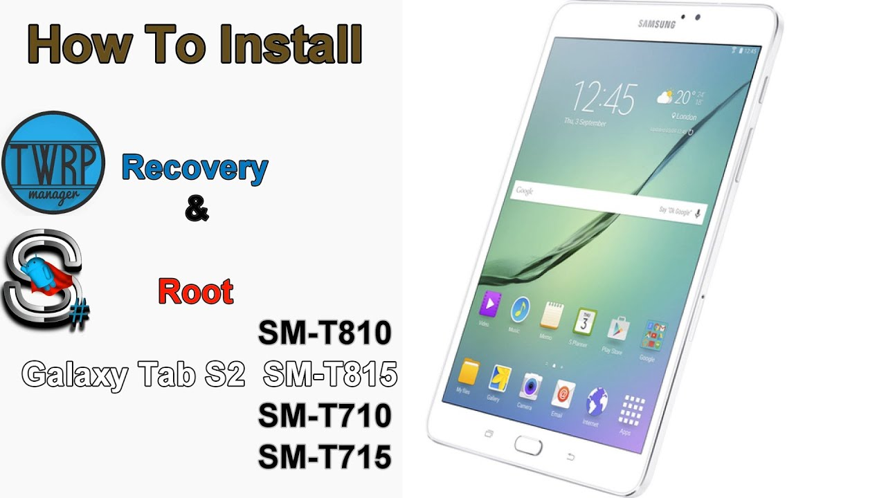 How To Install TWRP and Root Galaxy Tab S2 T710/715/810/815  Marshmallow/Nougat