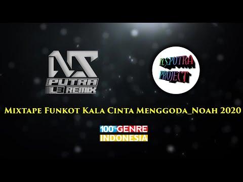 kala-cinta-menggoda_noah-funkot-mixtape-2020