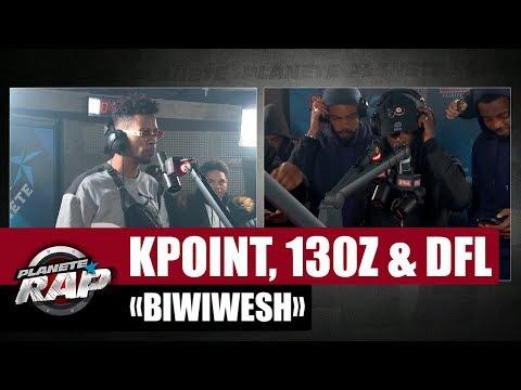 """Kpoint  """"Biwiwesh"""" ft 130Z & DFL #PlanèteRap"""