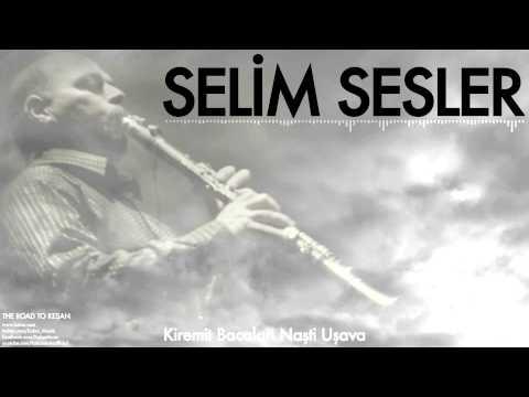 Selim Sesler - Kiremit Bacaları Naşti Uşava