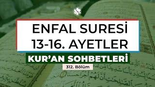Kur'an Sohbetleri | ENFAL SURESİ 13-16. AYETLER