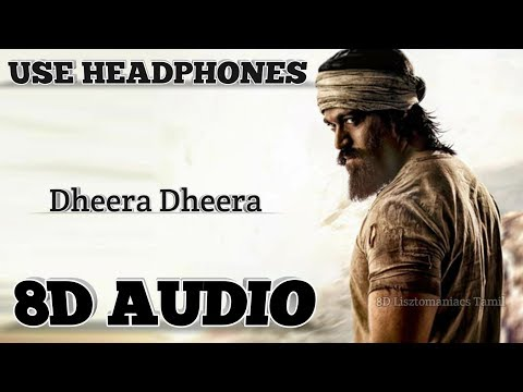 KGF | Dheera Dheera song | Tamil | (8D AUDIO) | use head phones