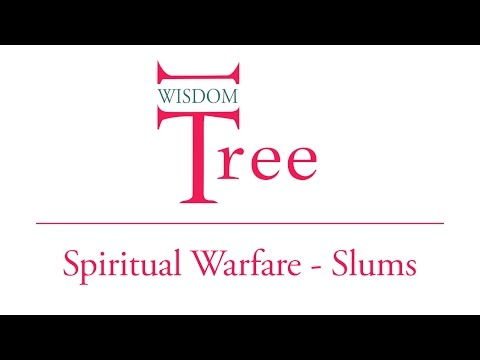 Wisdom Tree - Part 6 - Spiritual Warfare Slums