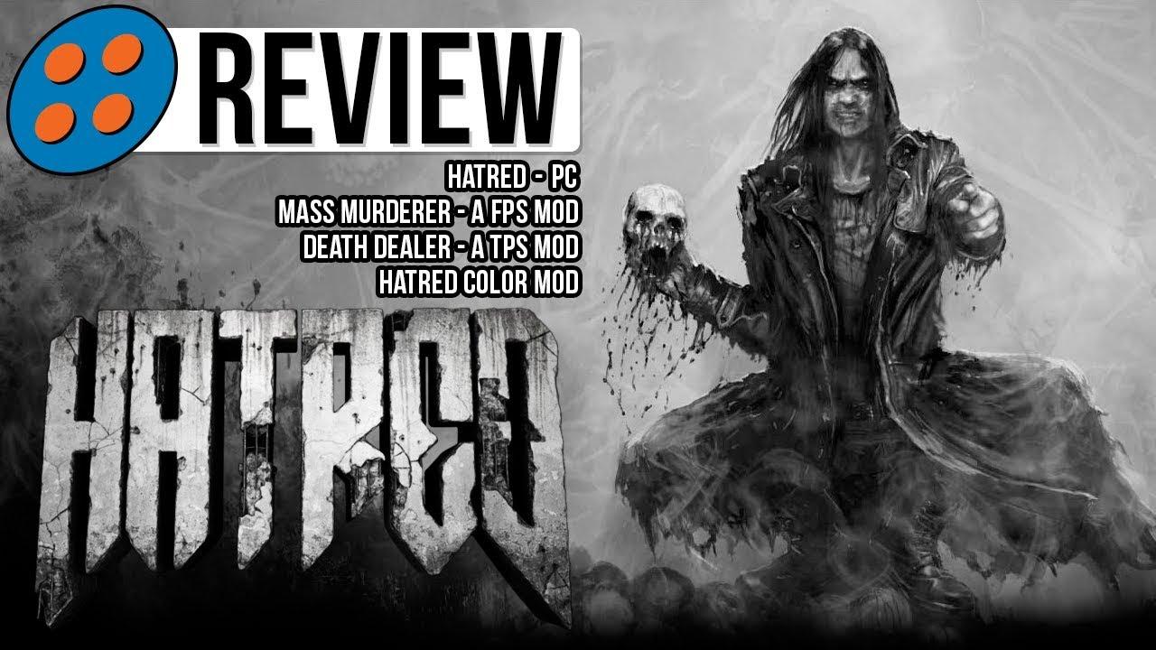 Hatred, Mass Murderer, Death Dealer, & Color Mod Video Review