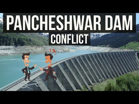 Pancheshwar Dam protests - India Nepal 5,040 MW Multi purpose project Uttarakhand - Why unrest?