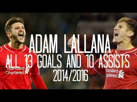Adam Lallana - All 13 Goals and 10 Assists for Liverpool FC - 2014/2016 - English Commentary