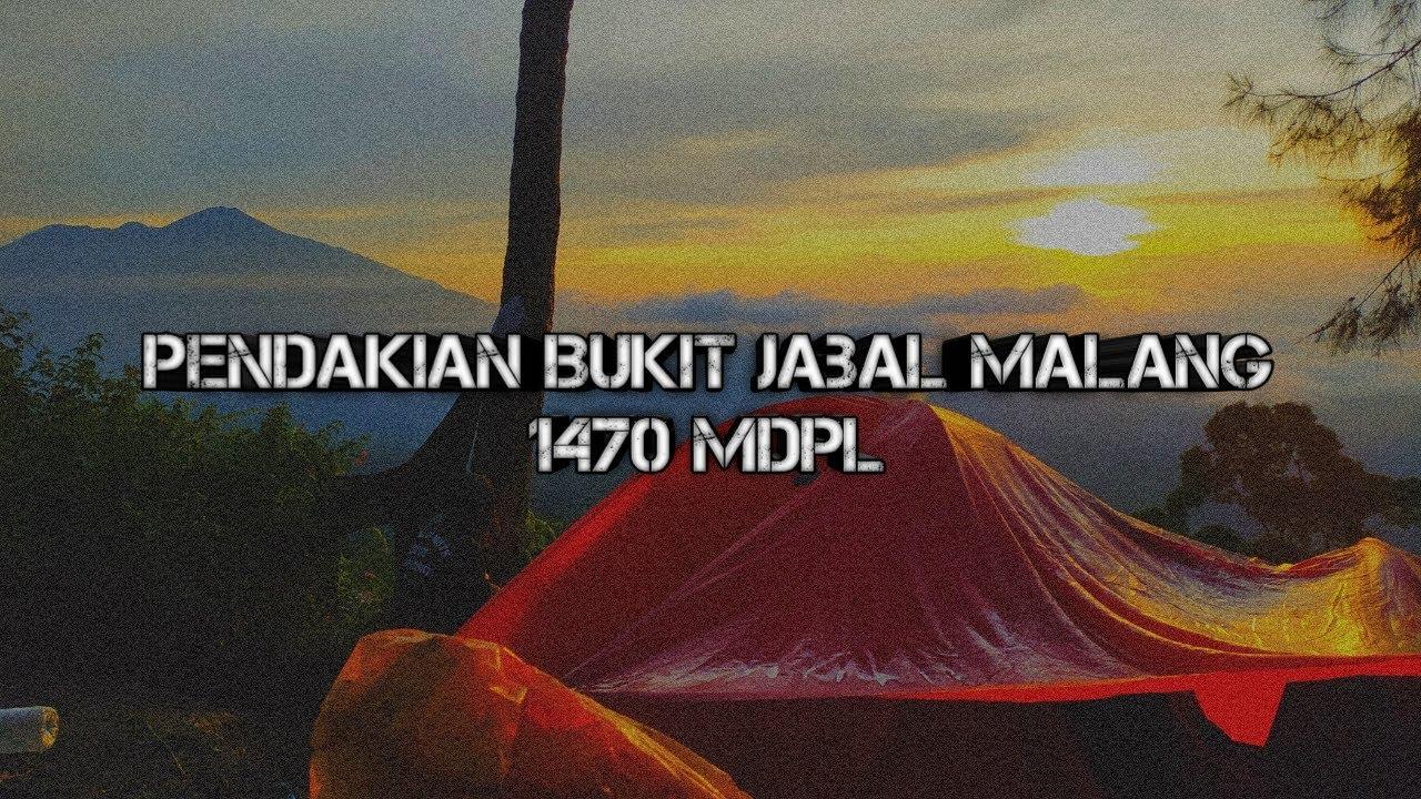 Pendakian Bukit Jabal Malang Youtube
