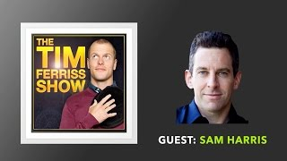 Sam Harris Interview (Full Episode) | The Tim Ferriss Show (Podcast)