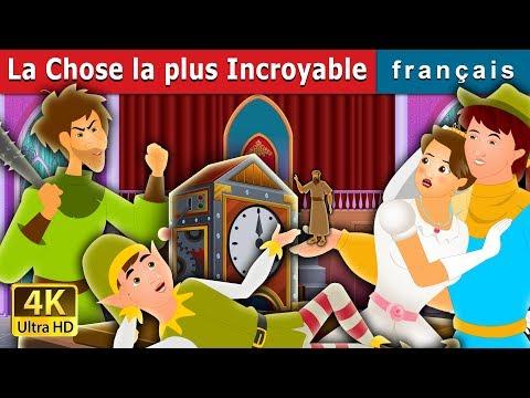 La Chose la plus Incroyable   Histoire Pour S'endormir   Contes De Fées Français