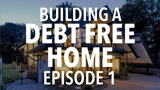 Building a DEBT FREE Home Episode 1: What's keeping us from building a house?