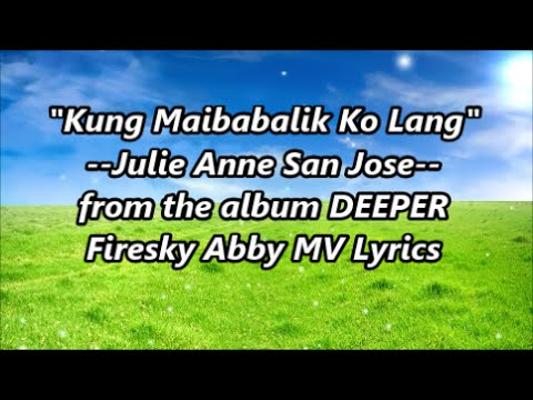 """""""Kung Maibabalik Ko Lang"""" :Julie Anne San Jose [Lyrics Video] Theme Song in Future's Choice"""