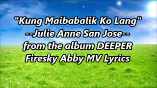 """Kung Maibabalik Ko Lang"" :Julie Anne San Jose [Lyrics Video] Theme Song in Future"