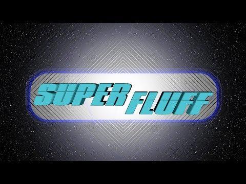 SuperFluff - Global 48-Hour Film Project - November 2017