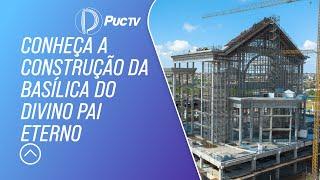 Baixar Conheça a construção da Basílica do Divino Pai Eterno