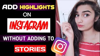 How to add Highlights on Instagram in 2020 without adding to story(100% new and working trick)
