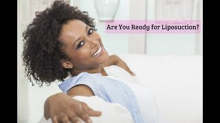 Are You Ready for Liposuction?