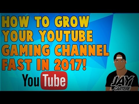 How To Grow Your YouTube Gaming Channel In 2017 - Get 1000 Subscribers Fast! - YouTube Guide