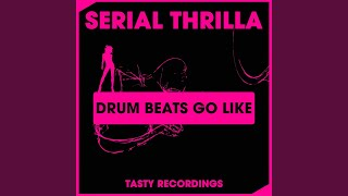 Drum Beats Go Like (Original Mix)