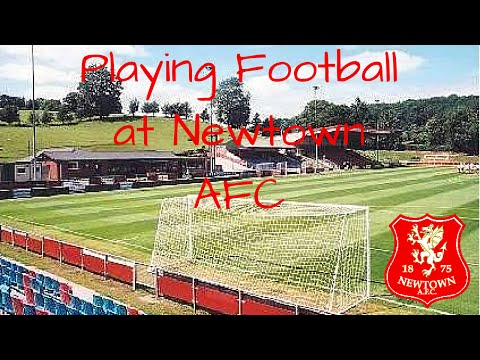 Playing Football at Newtown AFC (Wales)