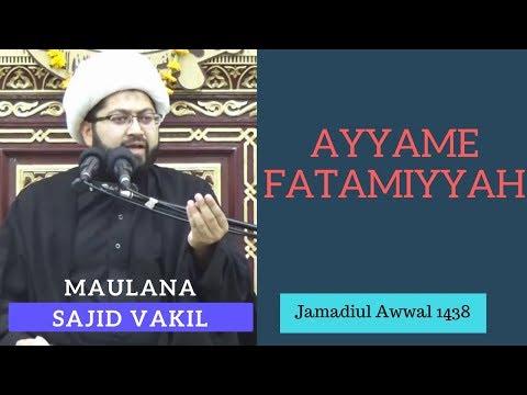 14th Jamadiul Awwal 1438 - Ayyam e Fatimiya Majlis - Maulana Sheikh Sajid Hussain Vakil