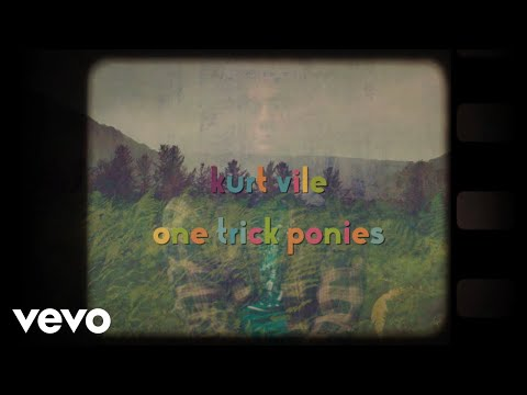 Kurt Vile - One Trick Ponies Mp3