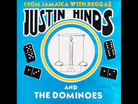 Justin Hinds & The Dominoes - Oh What A Feeling