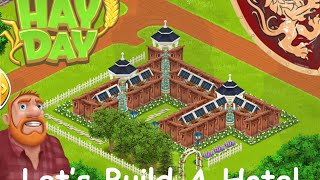 Hay Day Hotels - Part 2 - Lets Build One - The Town Gets a Hotel.