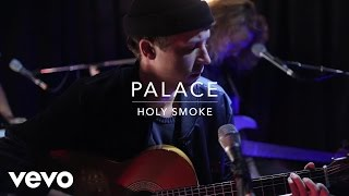 Palace - Holy Smoke