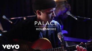 Смотреть клип Palace - Holy Smoke