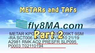 Ep. 25: METARs and TAFs Explained | PART 2 | THOROUGHLY Explained