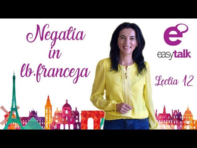 NEGATIA | Limba franceza | Lectia 12 (gramatica)