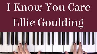 HOW TO PLAY: I KNOW YOU CARE - ELLIE GOULDING