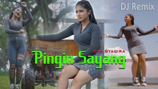 Download Lagu Pingin Sayang (DJ REMIX) ~ Era Syaqira  ||  FULLBASS mp3