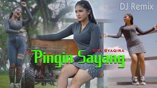 Download Pingin Sayang (DJ REMIX) ~ Era Syaqira  ||  FULLBASS