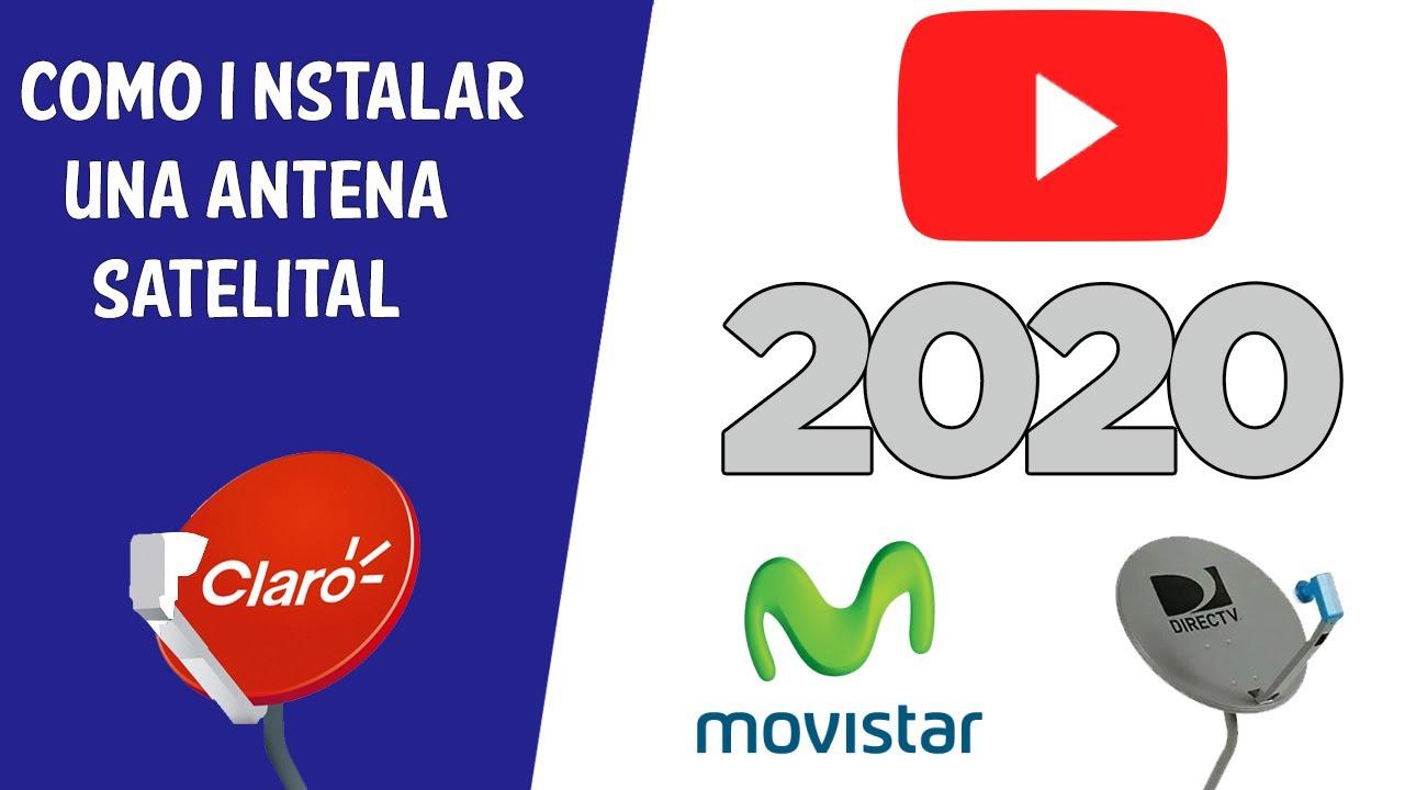 Como Instalar Una Antena Satelital Claro Movistar Direc Tv Método Fácil Y Rápido 2020 Full Youtube