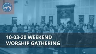 Weekend Worship Gathering - October 3, 2020