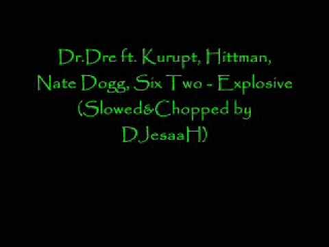 Dr. Dre ft.  Kurupt, Hittman, Nate Dogg, Six Two - Explosive (Slowed&Chopped)