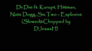 Dr. Dre ft.  Kurupt, Hittman, Nate Dogg, Six Two - Explosive (Slowed&Chopped)