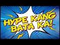 Hype Kang Bata Ka  Incredible Hype Grand Finals   August 18  2018