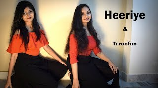 Heeriye | Race 3 | Tareefan | Veere Di Wedding | Dance Choreography | Dance Cover