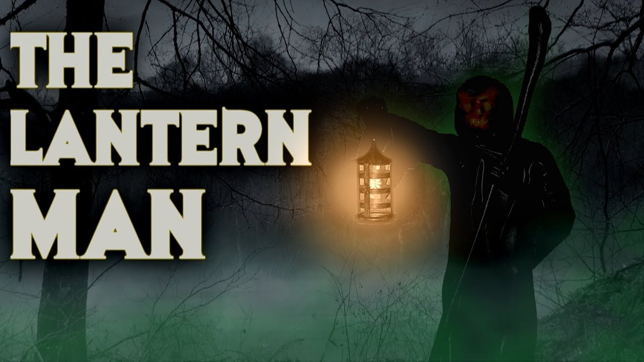 The Terrifying Tale Of The Lantern Man