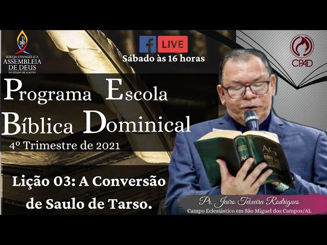 PROGRAMA ESCOLA BÍBLICA DOMINICAL | LIÇÃO 03 - 4º TRIMESTRE DE 2021.